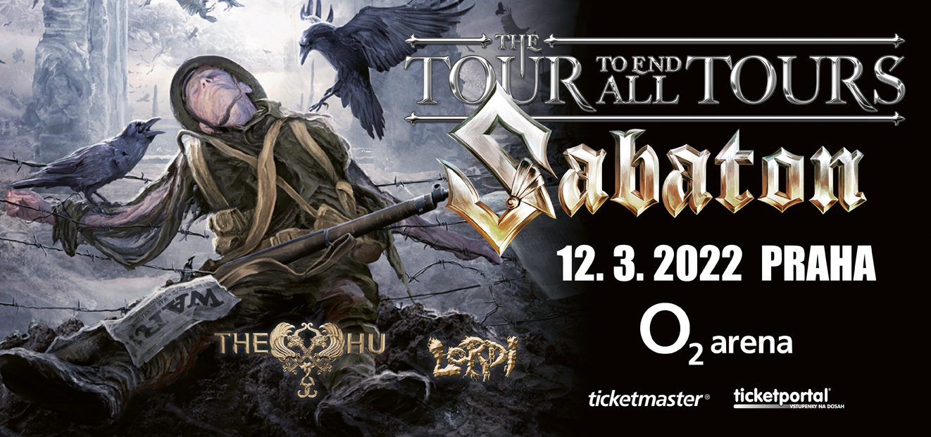"""SABATON will go on a big European tour """"The Tour To End All Tours"""" in the spring 2022 and one stop belongs to the Czech Republic! In Prague, O2 arena, March 12, 2022!"""
